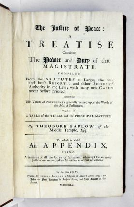 The Justice of Peace: A Treatise Containing the Power and Duty of...