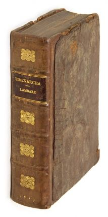 Eirenarcha: Or of the Office of the Iustices of Peace [Bound with]. William Lambard, William...