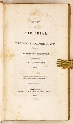 A Report of the Trial of the Rev. Theodore Clapp, Before the...