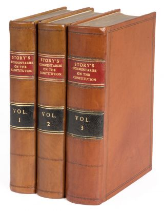 Commentaries on the Constitution of the United States, 1st ed, 3 vols. Joseph Story.
