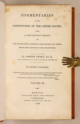 Commentaries on the Constitution of the United States, 1st ed. 3 vols.