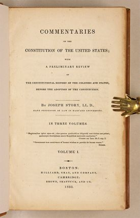 Commentaries on the Constitution of the United States, 1st ed, 3 vols.