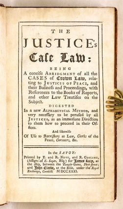 The Justice's Case Law: Being a Concise Abridgment of All the...