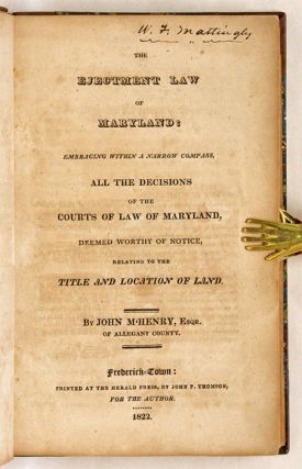 The Ejectment Law of Maryland: Embracing Within a Narrow Compass...