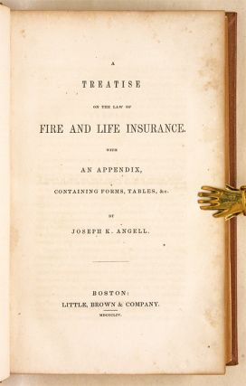 A Treatise on the Law of Fire and Life Insurance, With an Appendix...