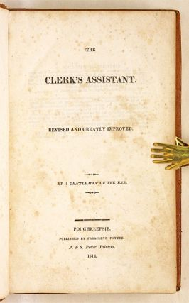 The Clerk's Assistant, Revised and Greatly Improved. By a Gentleman...