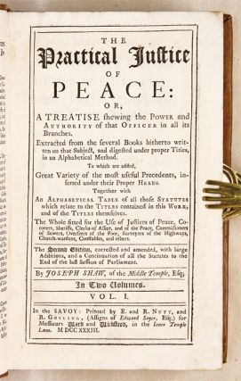 The Practical Justice Of Peace, And Parish and Ward-Officer: Or...