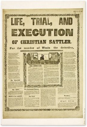 Life, Trial, And Execution of Christian Sattler, For the Murder of. Broadside, Execution,...