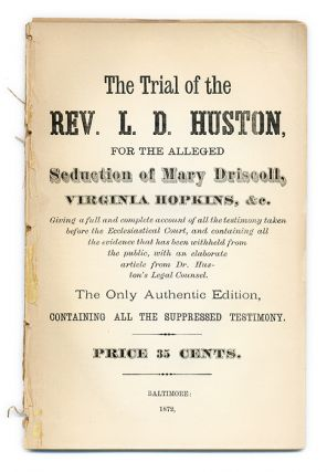 The Trial of the Rev L D Huston for the Alleged Seduction of Mary. Trial, Lorenzo Dow Huston,...