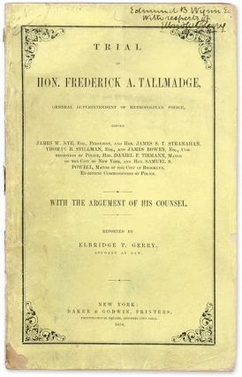 Trial of Hon Frederick A Tallmadge, General Superintendent of