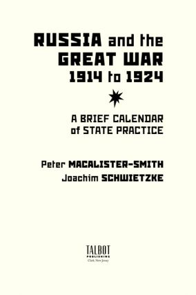 Russia and the Great War 1914 to 1924: A Brief Calendar of State...