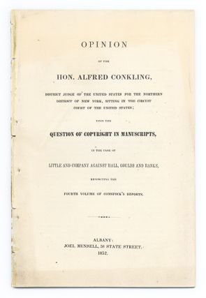 Opinion of the Hon Alfred Conkling, District Judge of the United. Alfred Conkling
