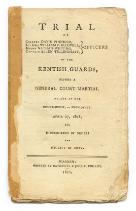 Trial of Colonel David Pinniger, Lt Col William P. Maxwell, Major. Trial, Court Martial, Kentish...