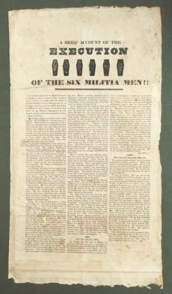 A Brief Account of the Execution of the Six Militia Men!! Broadside, Andrew Jackson, 1828 Campaign.