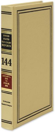 Tax Court Reports Vol. 144 GPO. January 1, 2015 to June 30, 2015. United States Tax Court