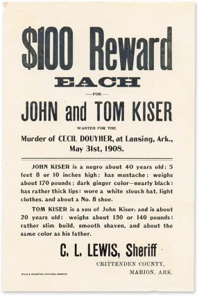 $100 Reward Each for John and Tom Kiser, Wanted for the Murder of. Broadside, Murder, Arkansas, Cicil Douyher.
