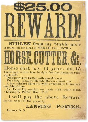 $25.00 Reward! Stolen from My Stable Near Auburn, On the Night of. Broadside, Theft, New York Auburn, L. Porter.