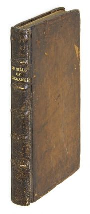 A Methodical Treatise Concerning Bills of Exchange: Wherein is an. William Forbes.