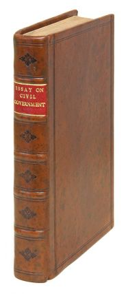 An Essay on Civil Government in Two Parts, Part I. An Enquiry. Great Britain, Politics and...