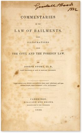 Commentaries on the Law of Bailments, First Edition, Boston, 1832.