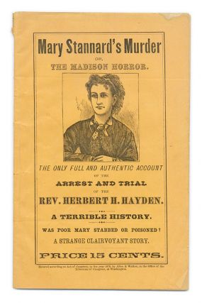 Poor Mary Stannard!, Full and Thrilling Story of the Circumstances. Trial, Herbert H. Hayden, Mary Stannard.