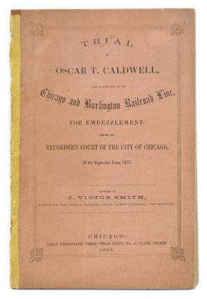 Trial of Oscar T Caldwell, Late a conductor on the Chicago and. Trial, Oscar T Caldwell, Defendant