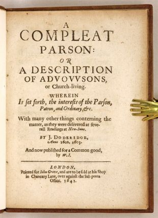 A Compleat Parson, Or a Description of Advowsons, Or Church Living.