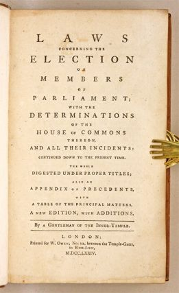 Laws Concerning the Election of Members of Parliament, London, 1774.