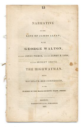 Narrative of the Life of James Allen, Alias George Walton, Alias. Criminals, Massachusetts, James Allan.