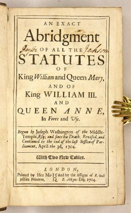 An Exact Abridgment of All the Statutes of King William and Queen...
