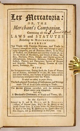 Lex Mercatoria: or, The Merchant's Companion. Containing all the...