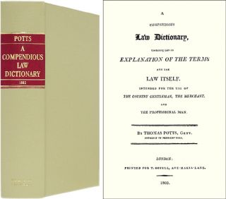 A Compendious Law Dictionary. Containing Both an Explanation of. Thomas Potts.