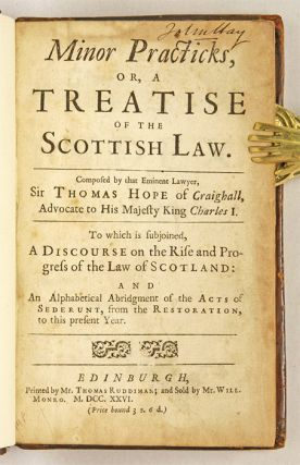 Minor Practicks, Or, a Treatise of the Scottish Law...
