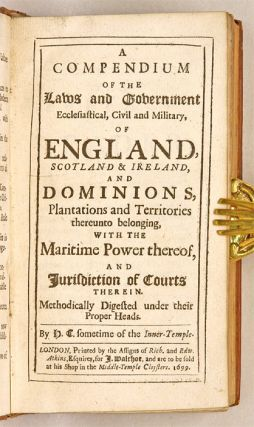 A Compendium of the Laws and Government Ecclesiastical, Civil and...