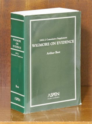 Wigmore on Evidence. 2002-2 Cumulative Supplement ONLY. 1 softbound bk. Arthur Best, John Henry Wigmore.