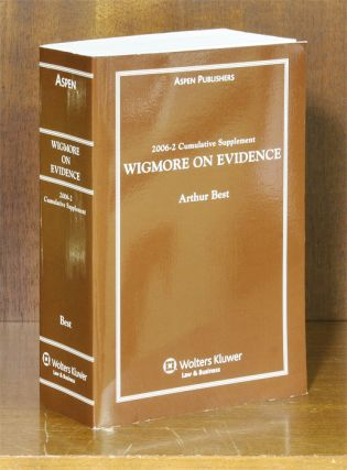 Wigmore on Evidence. 2006-2 Cumulative Supplement ONLY. 1 softbound bk. Arthur Best, John Henry Wigmore.