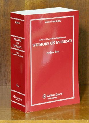 Wigmore on Evidence. 2007-2 Cumulative Supplement ONLY. 1 softbound bk. Arthur Best, John Henry...