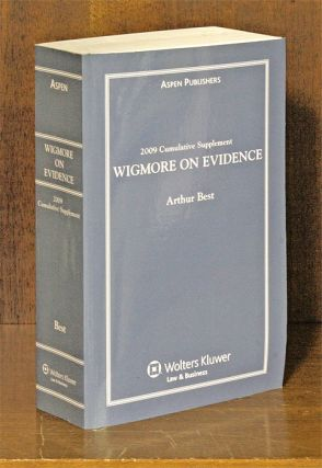 Wigmore on Evidence. 2009 Cumulative Supplement ONLY. 1 softbound bk. Arthur Best, John Henry Wigmore.