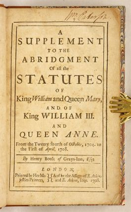 A Supplement to the Abridgment of All the Statutes of King William...