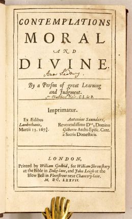 Contemplations Moral and Divine, By a Person of Great Learning and...