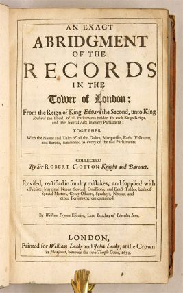 An Exact Abridgement of the Records in the Tower of London, From