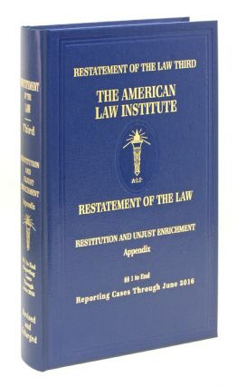 Restatement Third. Restitution and Unjust Enrichment. Appendix Vol. 1. American Law Institute
