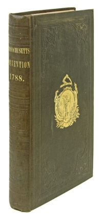 Debates and Proceedings in the Convention of the Commonwealth of. Massachusetts