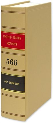 United States Reports. Vol. 566 (Oct. Term 2011). Washington, 2017. United States Government...