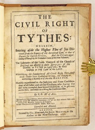 The Civil Right of Tythes, Wherein, Setting Aside the Higher Plea...