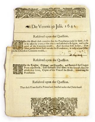 Die Veneris 30 Julii, 1641, Resolved upon the Question, That this. Broadside, Great Britain,...