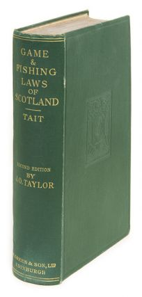A Treatise on the Law of Scotland as Applied to the Game Laws. John Hunter Tait, John Orr Taylor