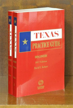 Texas Practice Guide: Discovery 2017 edition. 2 Vols. Softbound. David E. Keltner.