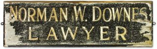 Gilt-Lettered, Black Wooden Sign Reading: Norman W. Downes, Lawyer. Lawyers, United States
