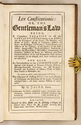 Lex Constitutionis: Or, The Gentleman's Law, Being, a Compleat...
